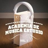 Academia de Música Estudio, Vol. 1 (Una Mezcla de Chill Out, Música Clásica, Electrónica, Latina y Jazz que Te Ayudará a Concentrarte y Estudiar) by Various Artists