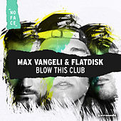 Blow This Club de Max Vangeli