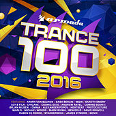 Trance 100 - 2016 by Various Artists