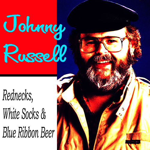 Rednecks, White Socks & Blue Ribbon Beer by Johnny Russell