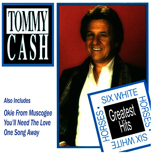 Six White Horses by Tommy Cash