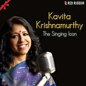 Kavita Krishnamurthy - The Singing Icon by Kavita Krishnamurthy