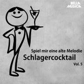 Spiel mir eine alte Melodie - Schlagercocktail, Teil 5 by Various Artists