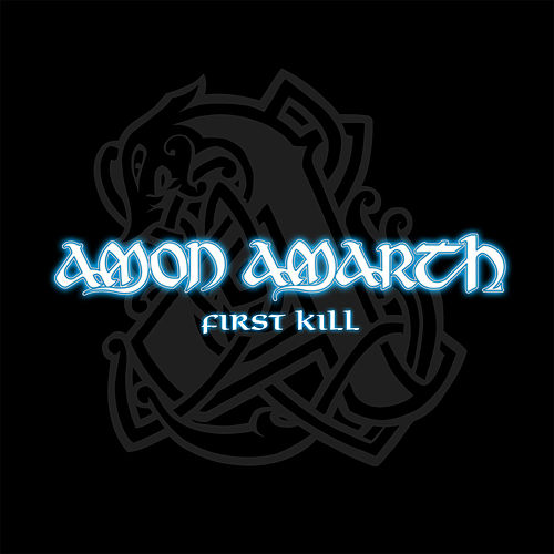 First Kill by Amon Amarth