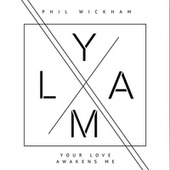 Your Love Awakens Me de Phil Wickham