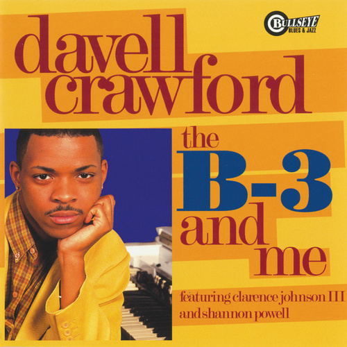 The B-3 And Me by Davell Crawford