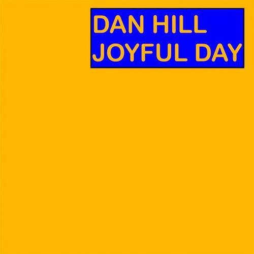 Joyful Day by Dan Hill