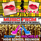 Music from Clueless & Romy and Michele's High School Reunion de Friday Night At The Movies