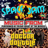 Music from Space Jam & Doctor Dolittle de Friday Night At The Movies