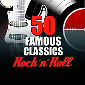 50 Famous Rock 'N' Roll Classics von Various Artists
