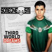 Third World Dreams von Someone Sm1