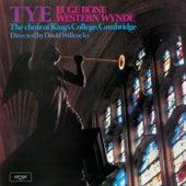 Tye Masses (Euge Bone & Western Wind) von Choir of King's College, Cambridge
