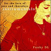 For the Love of Jazz and Thursdays (Instrumentals) by Funky DL