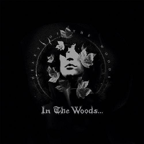 Heart of the Woods by In The Woods