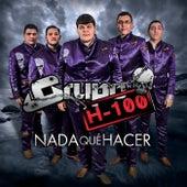 Nada Qué Hacer by Grupo H100