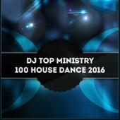 DJ Top Ministry 100 House Dance 2016 de Various Artists