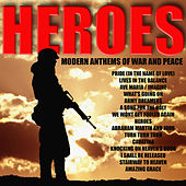 Heroes: Modern Anthems of War and Peace by Various Artists