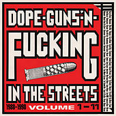 Dope, Guns & Fucking In The Streets: 1988-1998 Volume 1-11 de Various Artists