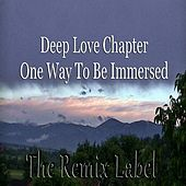 Deep Love Chapter / One Way to Be Immersed (Inspiring House Music) by Relate4ever