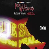 Blessed to Raise Hell by Killa Kyleon