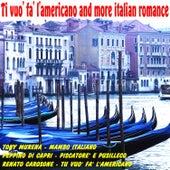 Tu vuo' fa' l'americanoand More Italian Romance by Various Artists