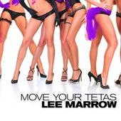 Move Your Tetas de Lee Marrow
