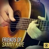 Friends of Sammy Kaye by Sammy Kaye