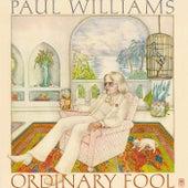 Ordinary Fool by Paul Williams