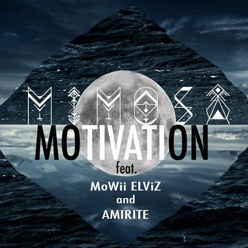 Motivation (feat. Mowii Elviz & Amirite) by Mimosa