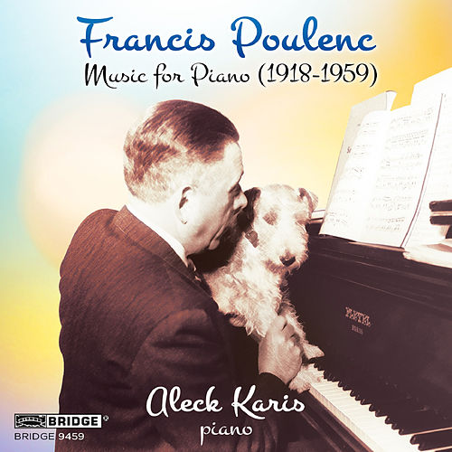 Francis Poulenc: Music for Piano (1918-1959) by Aleck Karis