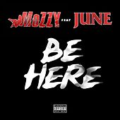 Be Here (feat. June) - Single von Mozzy