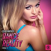 Club Fantasy: Dance Reality, Vol. 1 by Various Artists