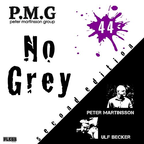 No Grey by Peter Martinsson Group