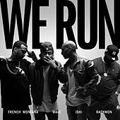 We Run (feat. French Montana, Wale & Raekwon) by Ishi