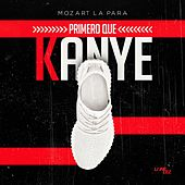 Primero Que Kanye de Mozart La Para