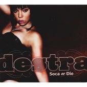 Soca or Die by Destra