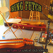 Return of: Live At Old Songs by Bing Futch