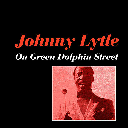 On Green Dolphin Street by Johnny Lytle