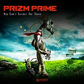 You Can't Silence The Truth - Single by Prizm Prime