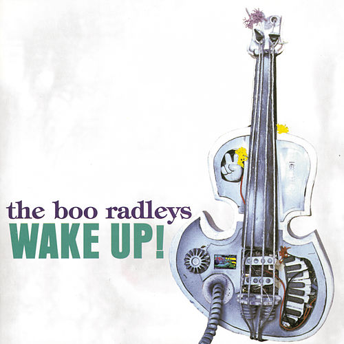 Wake Up! by The Boo Radleys