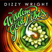 Wisdom and Good Vibes de Dizzy Wright