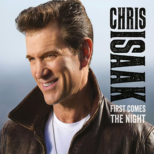 First Comes The Night de Chris Isaak