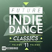 Future Indie Dance Classics, Vol. 11 - EP by Various Artists