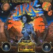 Trials, Tribulations, TRIUMPHS! von Ark