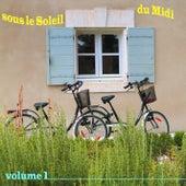 Sous le Soleil du Midi, Vol. 1 by Various Artists