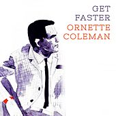 Get Faster by Ornette Coleman