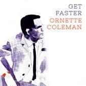 Get Faster von Ornette Coleman