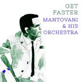 Get Faster von Mantovani & His Orchestra