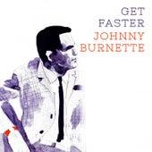 Get Faster by Johnny Burnette