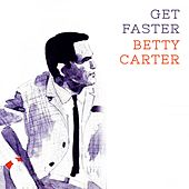 Get Faster von Betty Carter